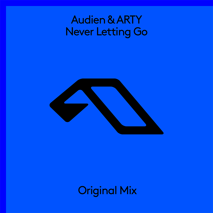 Audien & ARTY 'Never Letting Go'