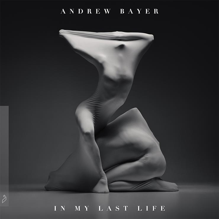 Andrew Bayer 'In My Last Life'