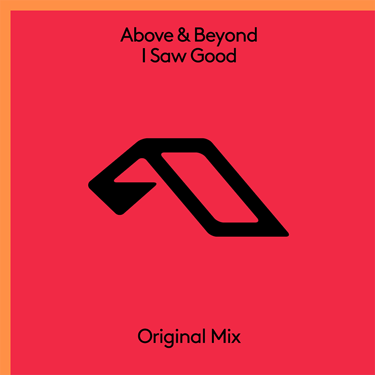 Above & Beyond 'I Saw Good'