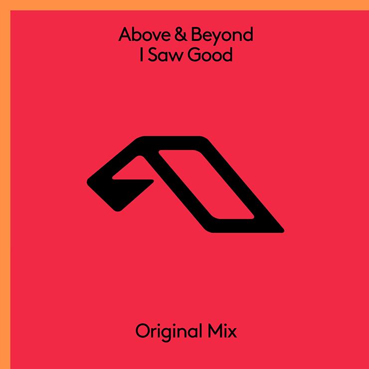Above & Beyond 'I Saw Good'