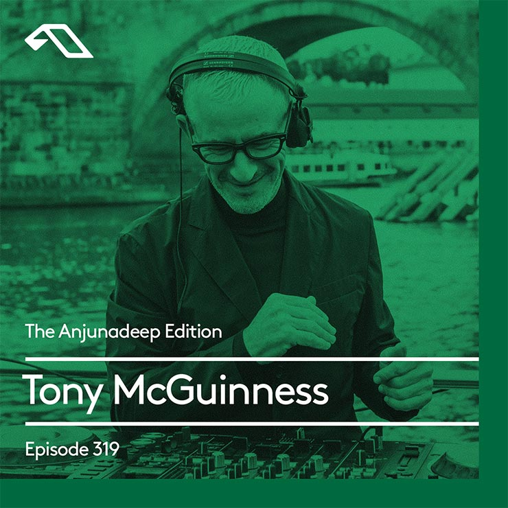 Tony McGuinness 'The Anjunadeep Edition 319'