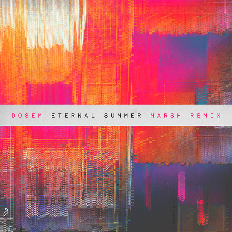 Dosem - Eternal Summer (Marsh Remix)